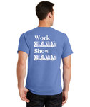 Work hard show hard t-shirt back.